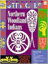 Northern Woodland Indians - Stencils (Ancient and Living Cultures Series)
