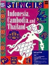 Indonesia, Thailand and Cambodia - Stencils (Ancient and Living Cultures Series)