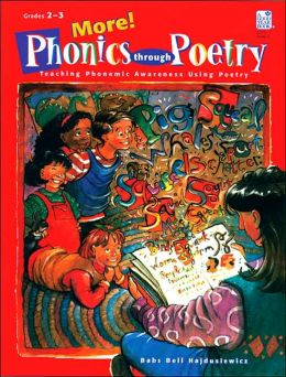More Phonics through Poetry: Teaching Phonemic Awareness Using Poetry