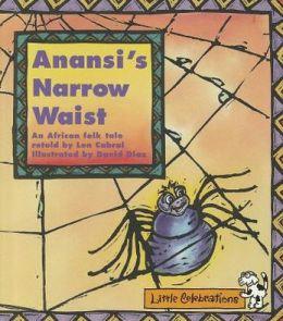 Cr Little Celebrations Anansi's Narrow Waist Grade 1 Copyright 1995