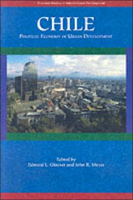 Chile: The Political Economy of Urban Development