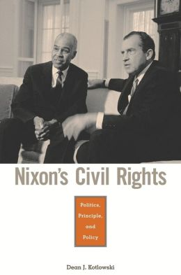 Nixon's Civil Rights: Politics, Principle, and Policy
