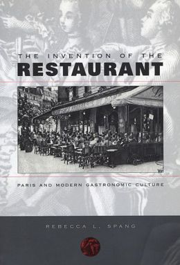 The Invention of the Restaurant: Paris and Modern Gastronomic Culture