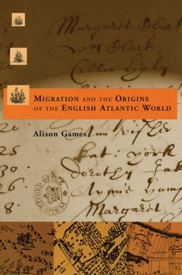 Migration and the Origins of the English Atlantic World