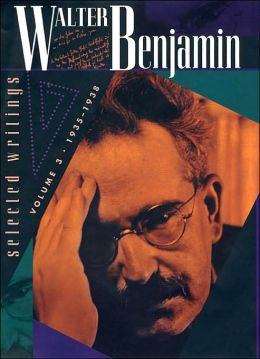 Walter Benjamin: Selected Writings, Volume 3: 1935-1938