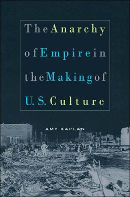 The Anarchy of Empire in the Making of U.S. Culture