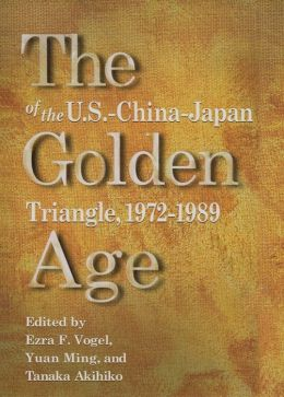 The Golden Age of the U. S.-China-Japan Triangle, 1972-1989