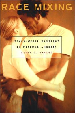 Race Mixing: Black-White Marriage in Postwar America