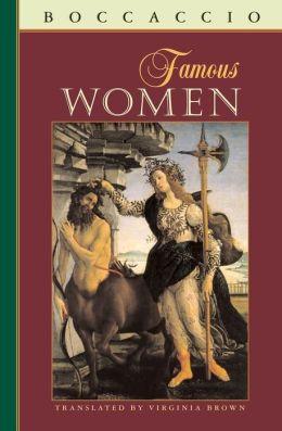 Famous Women (I Tatti Renaissance Library)