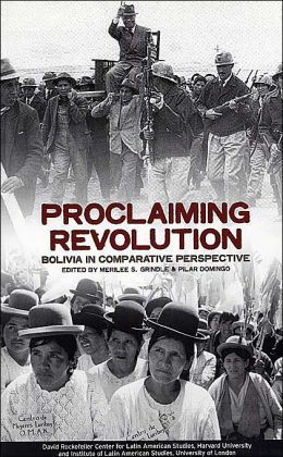 Proclaiming Revolution: Bolivia in Comparative Perspective