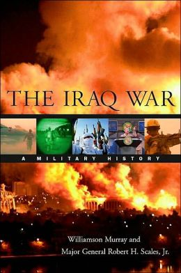 The Iraq War: A Military History