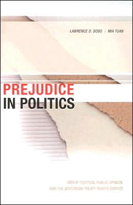 Prejudice in Politics: Group Position, Public Opinion, and the Wisconsin Treaty Rights Dispute