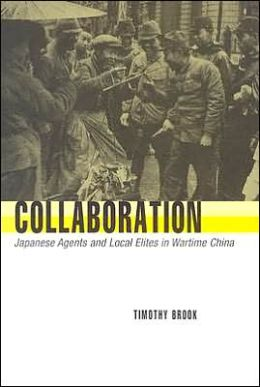 Collaboration: Japanese Agents and Local Elites in Wartime China