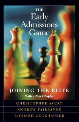 The Early Admissions Game: Joining the Elite, with a new chapter