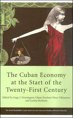 The Cuban Economy at the Start of the Twenty-First Century