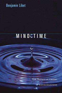 Mind Time: The Temporal Factor in Consciousness
