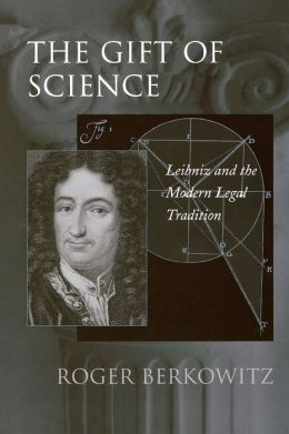 The Gift of Science: Leibniz and the Modern Legal Tradition