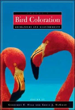Bird Coloration, Volume 1: Mechanisms and Measurements