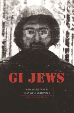 GI Jews: How World War II Changed a Generation