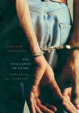 The Challenge of Crime: Rethinking Our Response