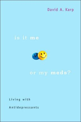 Is It Me or My Meds?: Living with Antidepressants