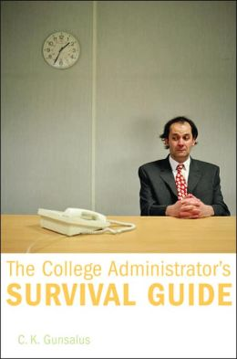 The College Administrator's Survival Guide