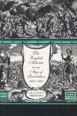 English Atlantic In An Age Of Revolution, 1640-1661