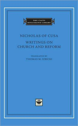 Writings on Church and Reform (I Tatti Renaissance Library)
