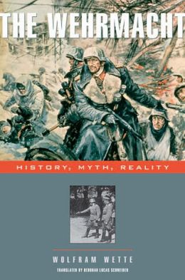 The Wehrmacht: History, Myth, Reality