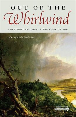 Out of the Whirlwind: Creation Theology in the Book of Job