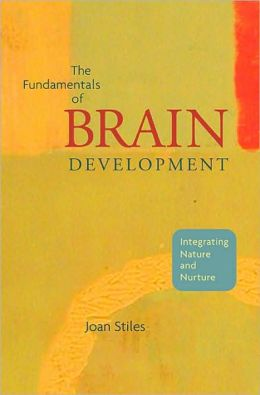 The Fundamentals of Brain Development: Integrating Nature and Nurture