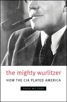 The Mighty Wurlitzer: How the CIA Played America