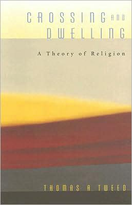 Crossing and Dwelling: A Theory of Religion
