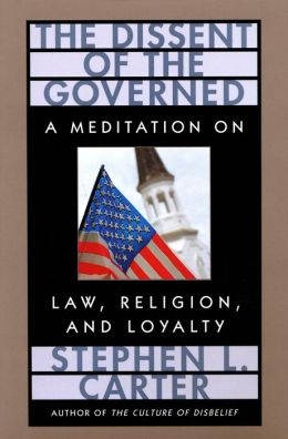 The Dissent of the Governed: a meditation on law, religion, and loyalty