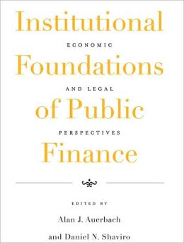 Institutional Foundations of Public Finance: Economic and Legal Perspectives