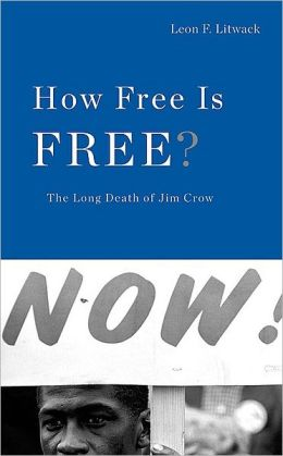 How Free Is Free?: The Long Death of Jim Crow
