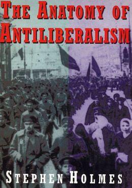Anatomy Of Antiliberalism