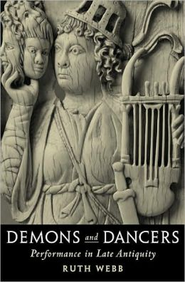 Demons and Dancers: Performance in Late Antiquity