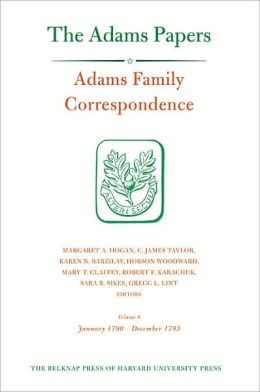 Adams Family Correspondence, Volume 9: January 1790-December 1793