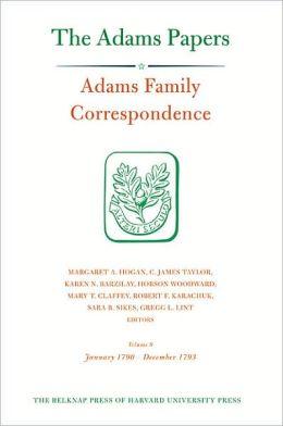 Adams Family Correspondence, Volume 9: January 1790-December 1793