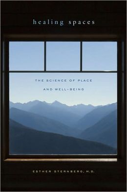 Healing Spaces: The Science of Place and Well-Being