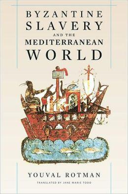 Byzantine Slavery and the Mediterranean World