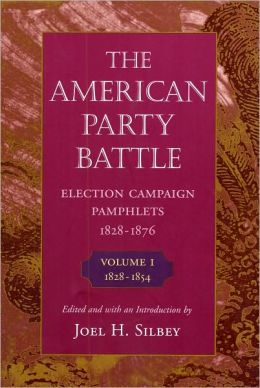 The American Party Battle: election campaign pamphlets, 1828-1876
