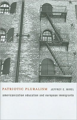 Patriotic Pluralism: Americanization Education and European Immigrants