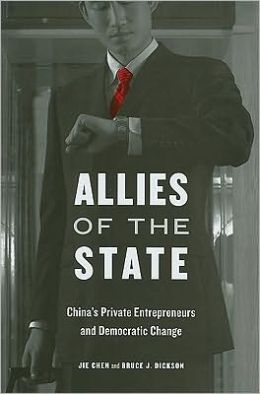 Allies of the State: China's Private Entrepreneurs and Democratic Change