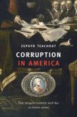 Book Cover Image. Title: Corruption in America:  From Benjamin Franklin's Snuff Box to Citizens United, Author: Zephyr Teachout