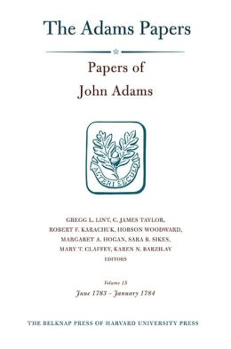 The Adams Papers: Papers of John Adams, Volume 15: June 1783 - January 1784 (Adams Papers Series)