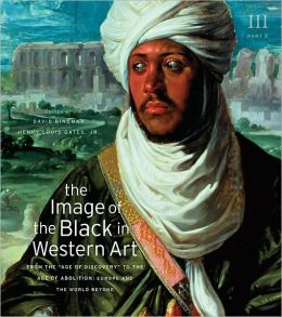 The Image of the Black in Western Art, Volume III, Part 2: From the Age of Discovery to the Age of Abolition: Europe and the World Beyond