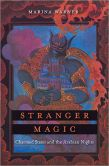Book Cover Image. Title: Stranger Magic:  Charmed States and the Arabian Nights, Author: Marina Warner