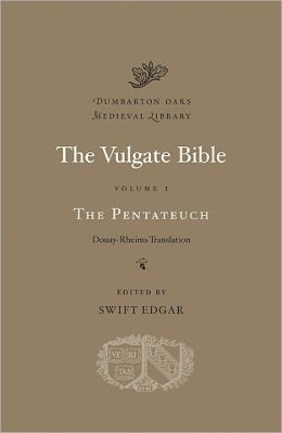 The Vulgate Bible, Volume I: The Pentateuch: Douay-Rheims Translation